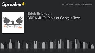 BREAKING: Riots at Georgia Tech