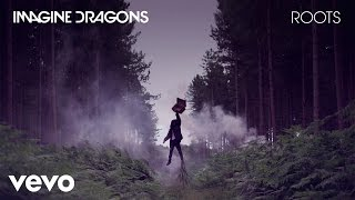 Download Lagu Imagine Dragons - Roots (Audio) Gratis STAFABAND