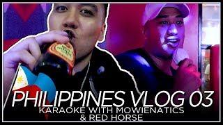 Karaoke with Mowienatics & Red Horse - PHILIPPINES VLOG 03 [2018]
