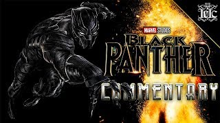 IUIC   #BLACKPANTHER #MOVIE #COMMENTARY [SPOILER ALERT] #DECODED #BREAKDOWN