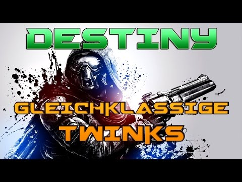 Twinks Der Gleichen Klasse! | Destiny video