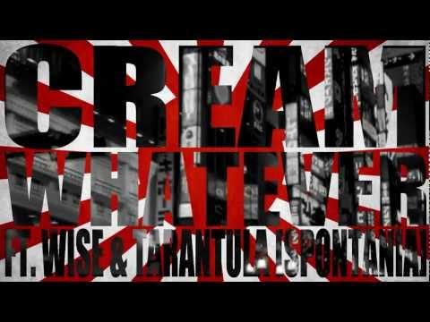 """""""CREAM - Whatever ft. WISE & Tarantula (Spontania)"""""""