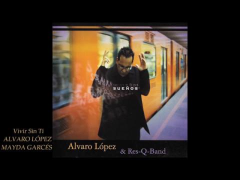 Alvaro López & Res-Q-Band SUEÑOS Disco Completo HD