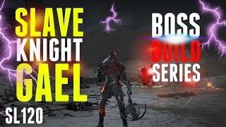 Dark Souls 3 - Slave Knight Gael Boss Build Series - SL125