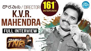 Dorasani Movie Director KVR Mahendra Full Interview || Frankly With TNR #161