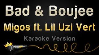 Migos ft. Lil Uzi Vert - Bad and Boujee (Karaoke Version)