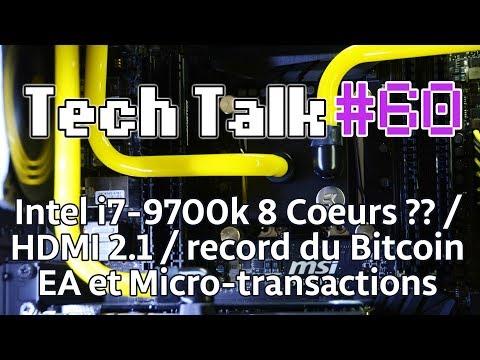Tech Talk #60 - Intel i7-9700k avec 8 coeurs / Samsung Galaxy X pliable ? / EA Love [Live]