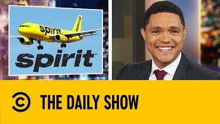 Trevor Noah Roasts Spirit Airlines | The Daily Show With Trevor Noah