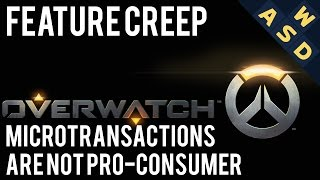 Overwatch Microtransactions Are Not Pro-Consumer | Feature Creep