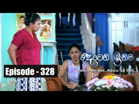 Deweni Inima | Episode  328 09th May  2018