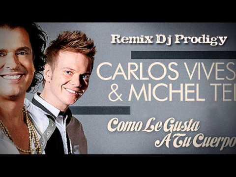 Carlos Vives Ft Michael Telo - Como Le Gusta A Tu Cuerpo Remix Dj Prodigy video