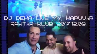 ◢ DJ DEKA ◢ Live Mix - Kapuvár, Raktár Club, 2017.12.10.