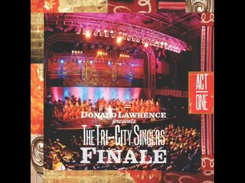 Donald Lawrence and the Tri-City Singers...