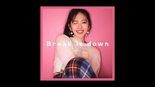 鈴木愛理『Break it down』(Music Video)