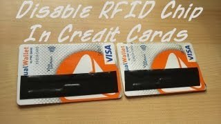 How to disable RFID chip in credit or debit cards