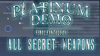 Final Fantasy XV Platinum Demo. All Secret Weapons and Spells. Bonus Damage On Boss. ( Xbox One )