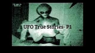 True Stories p1-The Truth About Aliens-UFO- You Can\'t Believe P1