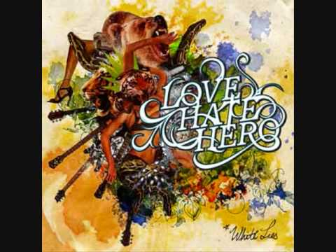 Lovehatehero - Ill Make It To The Brigades