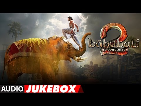 Baahubali - The Conclusion Jukebox | Bahubali 2 Jukebox | Prabhas,Rana,Anushka Shetty,SS Rajamouli thumbnail