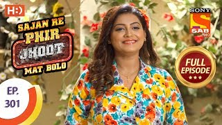 Sajan Re Phir Jhoot Mat Bolo - Ep 301 - Full Episode - 23rd July, 2018