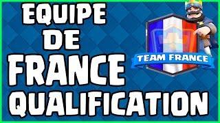 QUALIFICATION EQUIPE DE FRANCE DE CLASH ROYALE !