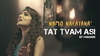 Namo Narayana - Tat Tvam Asi by Manjari - Video HD