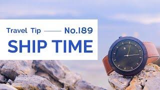 Ship Time - Travel Tip No. 189