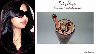 Cold Coffee Shake  with chocolate Ice Cream recipe by Manisha