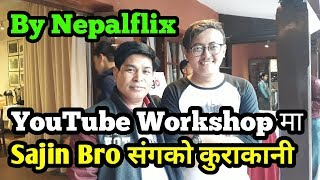 YouTube Workshop Hosted by NepalFlix Channel [In Nepali]