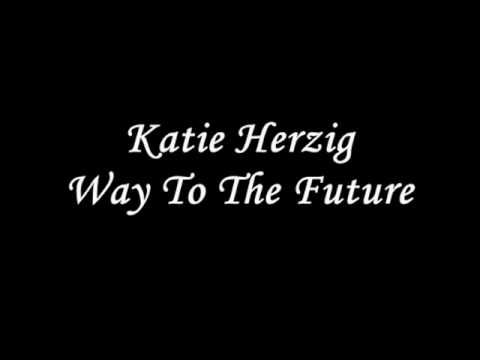 Katie Herzig - Way To Future
