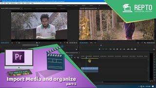 REPTO - Professional Video Editing Premiere Pro Bangla Tutorial | Import Media and organize part 2