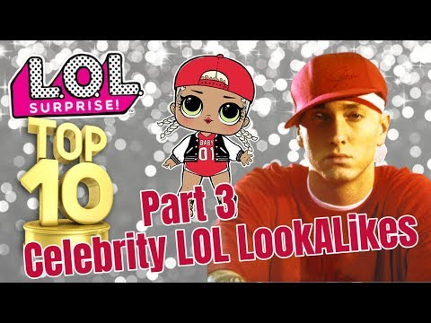 TOP 10 LOL SURPRISE DOLL REAL LIFE CELEBRITY LOOKALIKES SERIES 1 PART 3
