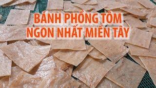Về làng nghề bánh phồng tôm Hàng Vịnh ngon nhất miền Tây
