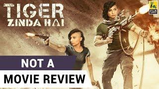 Tiger Zinda Hai   Not A Movie Review   Sucharita Tyagi