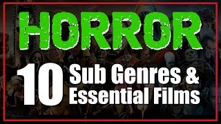"10 Classic Horror Sub Genres & A ""MUST WATCH MOVIE"" From Each!"