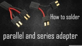 [TIPS&TRICKS] How to solder parallel and series adapters