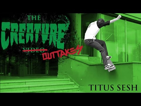 The Creature Video Outtakes: Titus Sesh