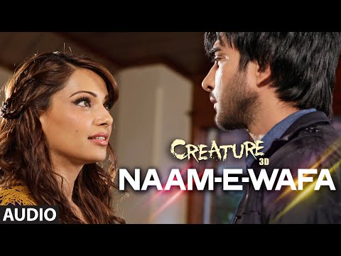 Naam - E - Wafa Full Song (Audio) | Creature 3D | Farhan Saeed...