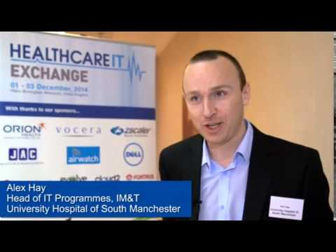Alex Hay, Head of IT Programmes, IM&T, University Hospital of South Manchester: Summary