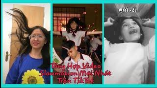 tổng hợp video slowmotion mới nhất trên TikTok VN #4