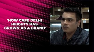 How Cafe Delhi Heights has grown as a