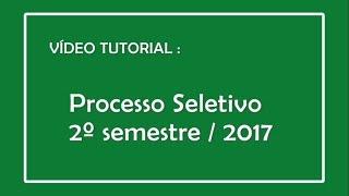 Tutorial de Inscrições - Processo Seletivo 2º semestre - 2017