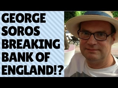 How did George Soros break the Bank of England?