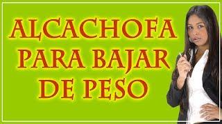 Alcachofa para Bajar de Peso - La Alcachofa un alimento para bajar de peso