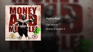 Kali Muscle - Hyphy Mud | Kali Muscle