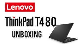 Lenovo ThinkPad T480 Unboxing