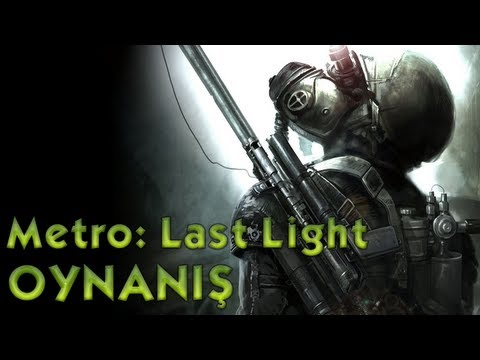 Metro: Last Light Oynan Videosu