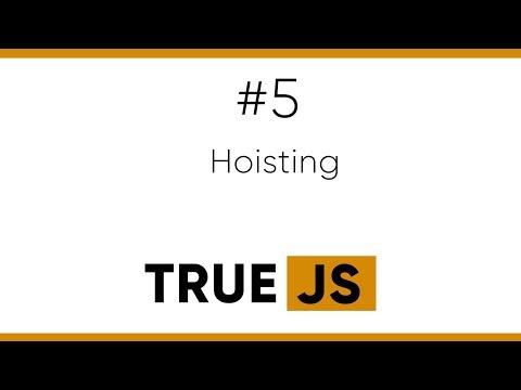 True JS 5. Hoisting