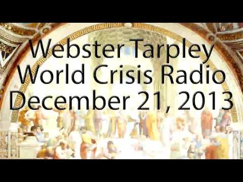 Webster Tarpley - December 21, 2013 - World Crisis Radio - with slide show!