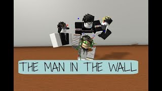 THE MAN IN THE WALL - short roblox animation